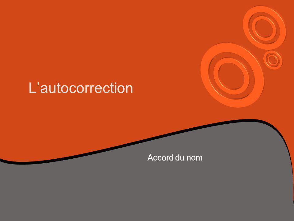Lautocorrection Accord du nom