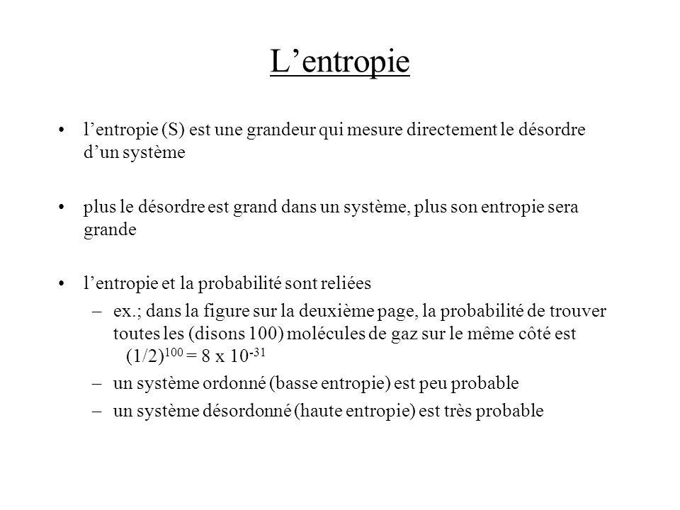 Lentropie lentropie (S) est une grandeur qui mesure directement le désordre dun système plus le désordre est grand dans un système, plus son entropie
