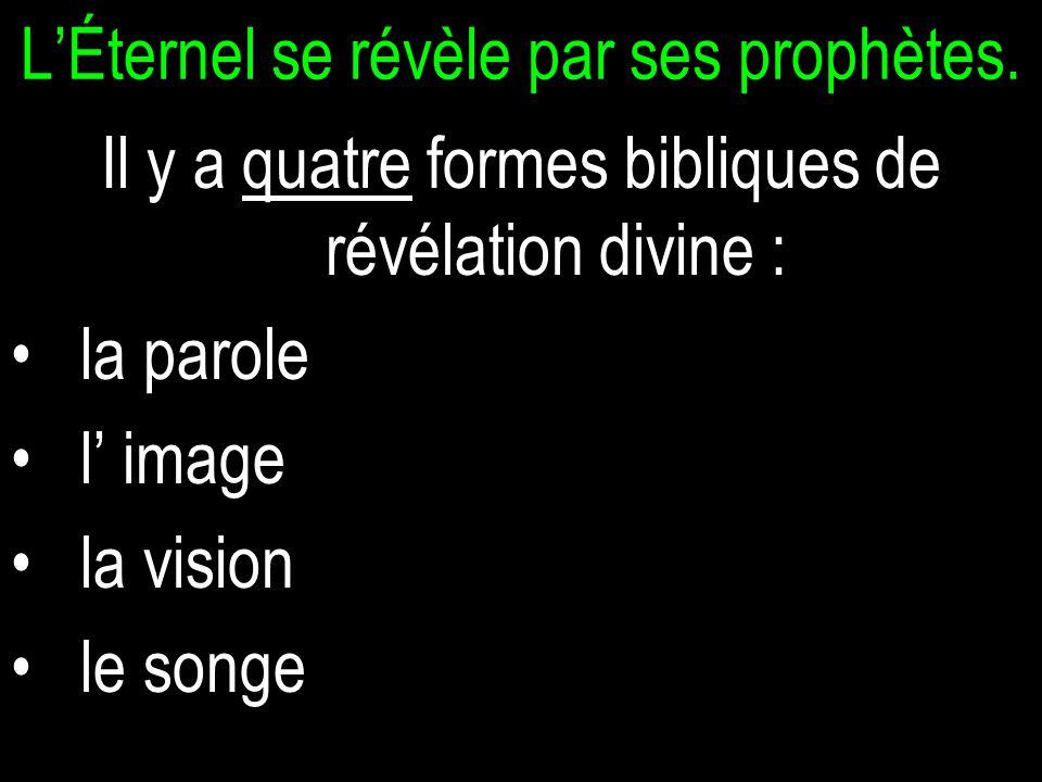 LÉternel se révèle par ses prophètes.
