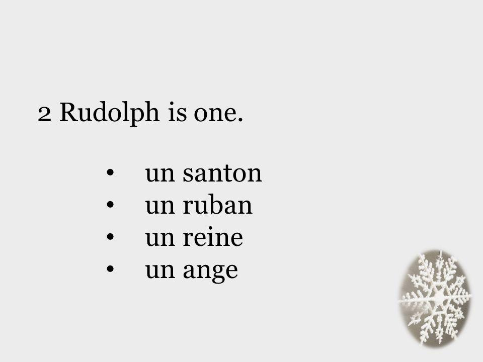 un santon un ruban un reine un ange 2 Rudolph is one.