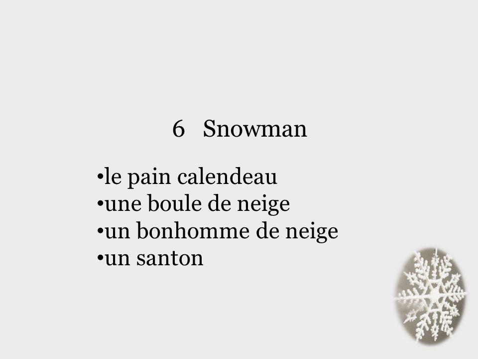 6 Snowman le pain calendeau une boule de neige un bonhomme de neige un santon