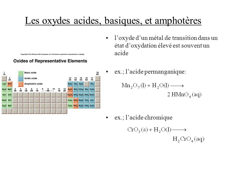 Les oxydes acides, basiques, et amphotères loxyde dun métal de transition dans un état doxydation élevé est souvent un acide ex.; lacide permanganique