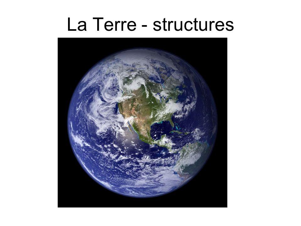 La Terre - structures