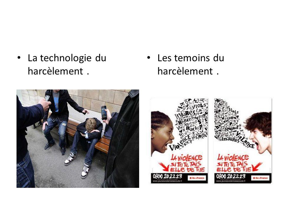 La technologie du harcèlement. Les temoins du harcèlement.