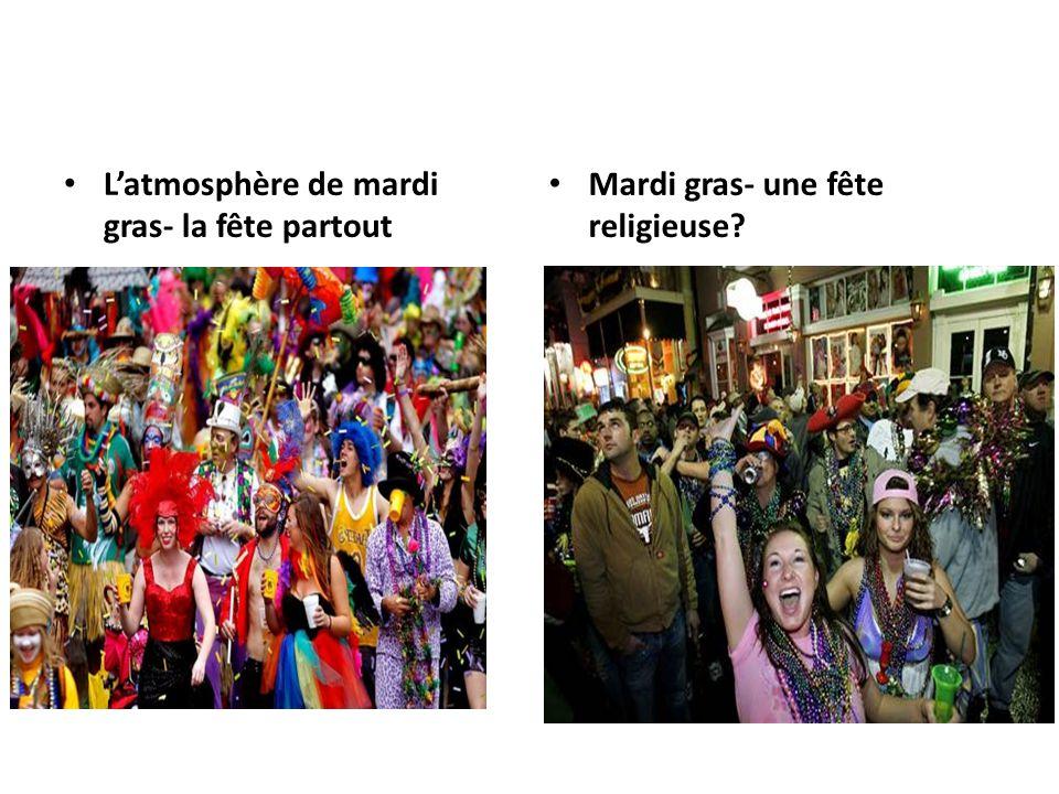 Latmosphère de mardi gras- la fête partout Mardi gras- une fête religieuse?