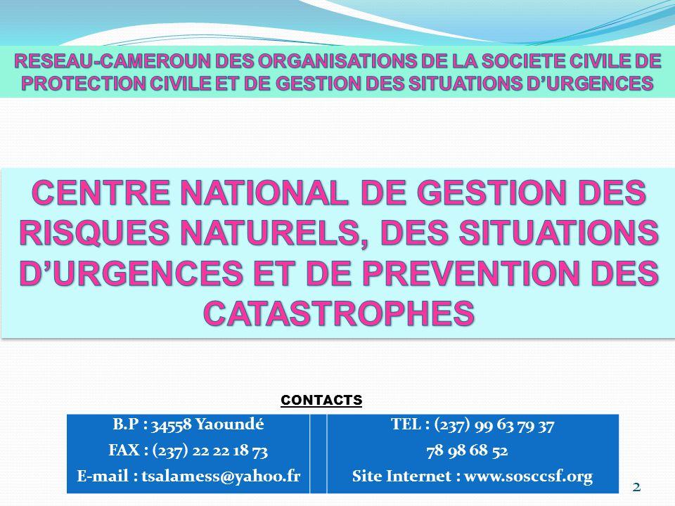 2 B.P : 34558 Yaoundé FAX : (237) 22 22 18 73 E-mail : tsalamess@yahoo.fr TEL : (237) 99 63 79 37 78 98 68 52 Site Internet : www.sosccsf.org CONTACTS