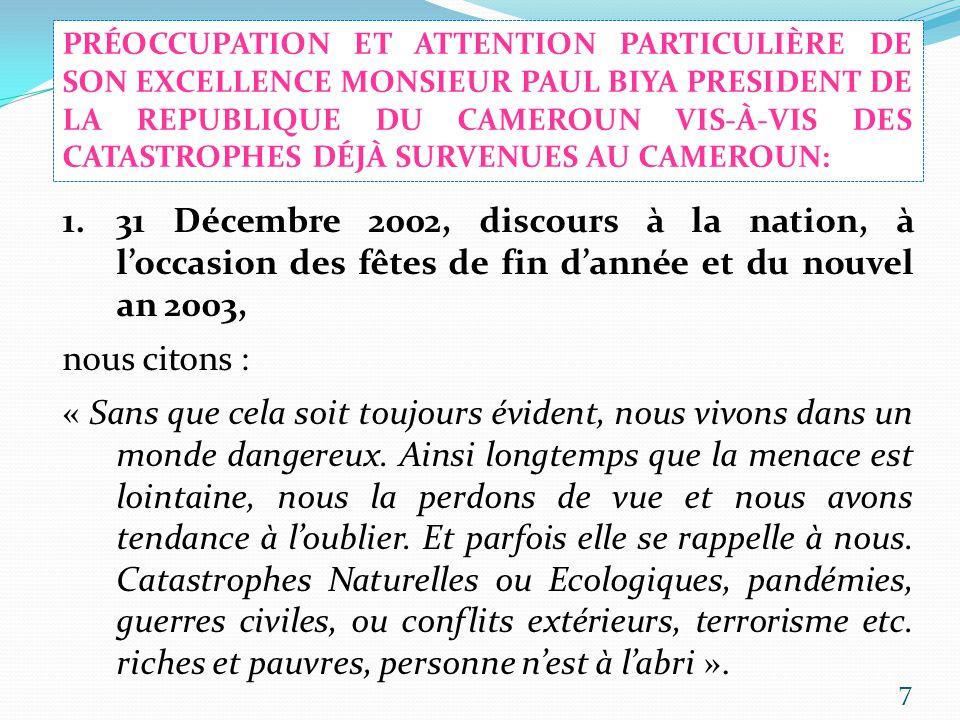 1.31 Décembre 2002, discours à la nation, à loccasion des fêtes de fin dannée et du nouvel an 2003, nous citons : « Sans que cela soit toujours éviden