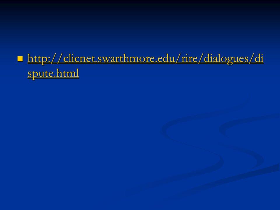 http://clicnet.swarthmore.edu/rire/dialogues/di spute.html http://clicnet.swarthmore.edu/rire/dialogues/di spute.html http://clicnet.swarthmore.edu/ri