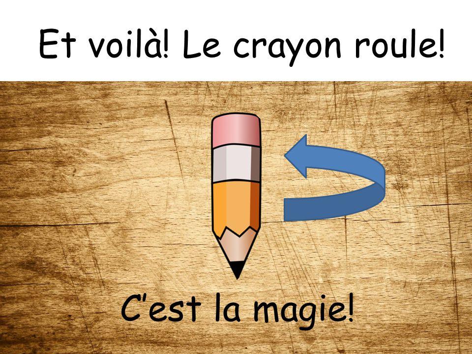 Je souffle sur le crayon.