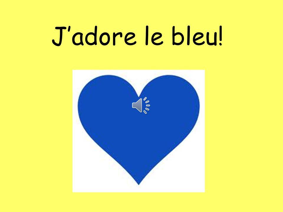 Tu aimes le bleu