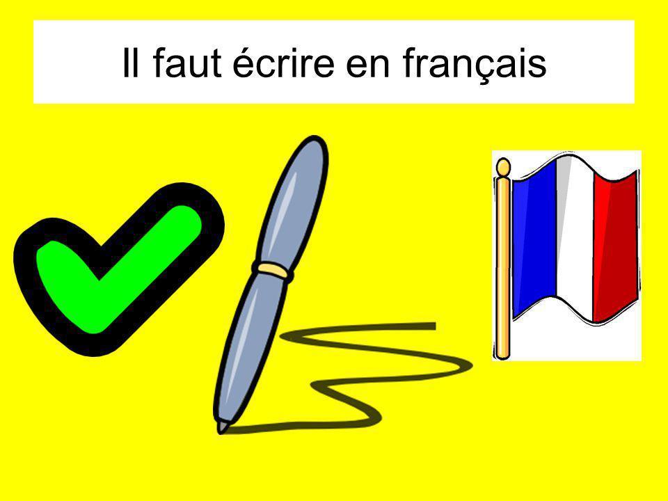 Il faut écrire en français