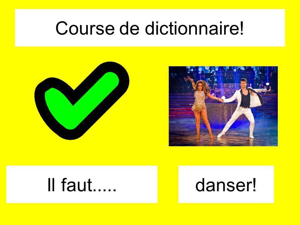Course de dictionnaire! Il faut.....danser!