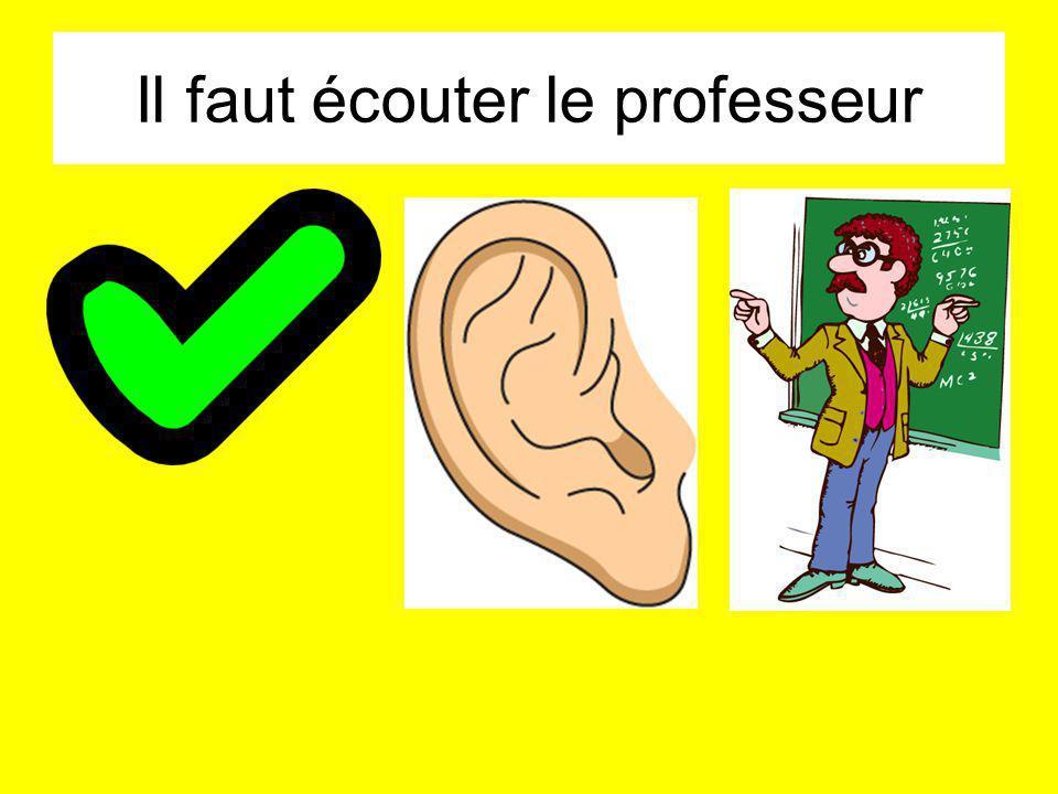 Il faut écouter le professeur