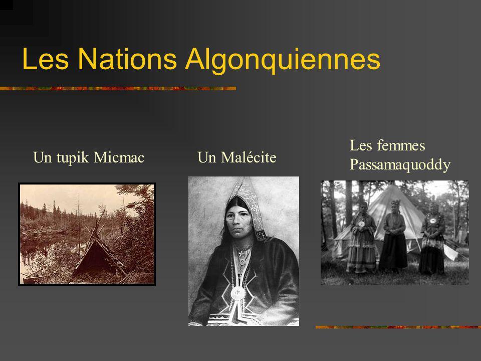 Les Nations Algonquiennes Un tupik MicmacUn Malécite Les femmes Passamaquoddy