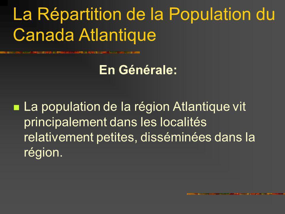 La Répartition de la Population du Canada Atlantique En Générale: La population de la région Atlantique vit principalement dans les localités relative