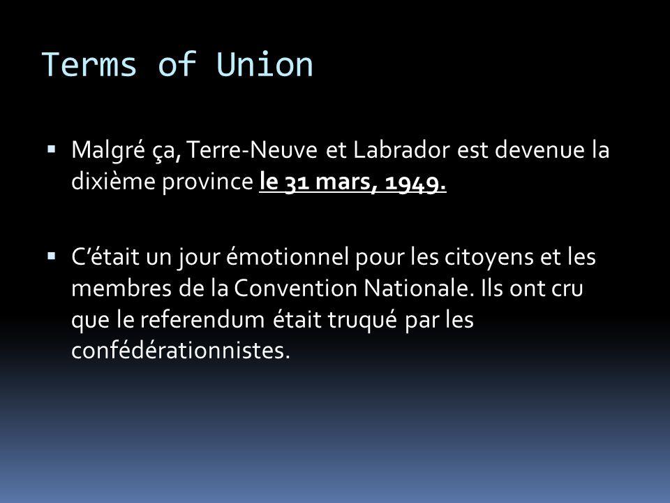 Terms of Union Un groupe des représentants sont venues à Ottawa pour négocier les régulations au nom des Terre-Neuviens. Il y avait quelques représent