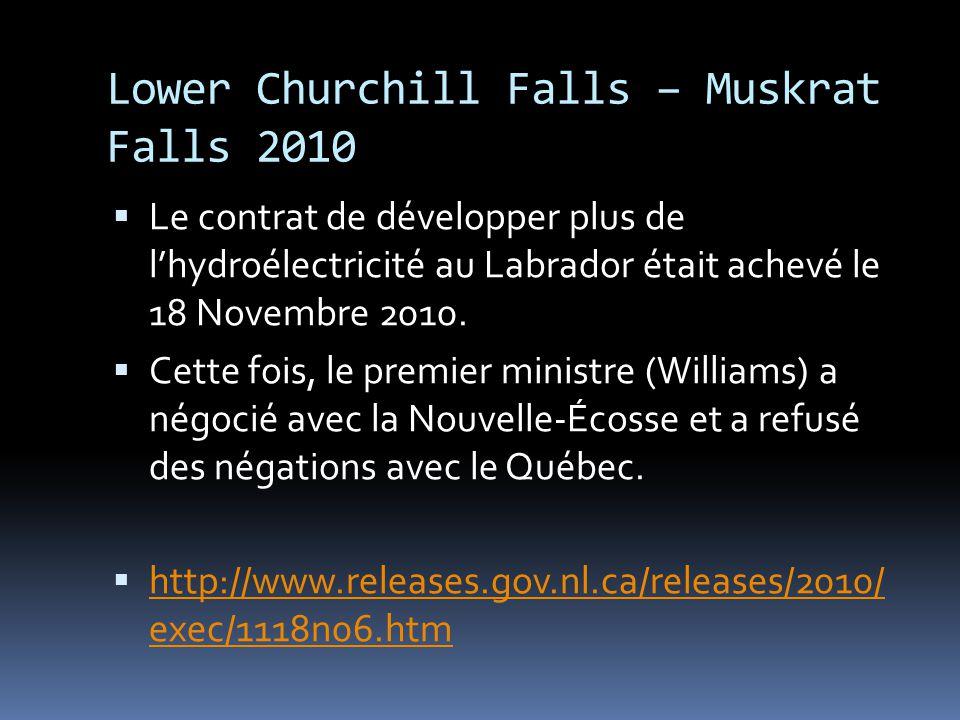 Churchill Falls Le développement de lhydroélectricité était un grand étape pour le gouvernement provincial. Mais le Québec refusait de permettre la tr