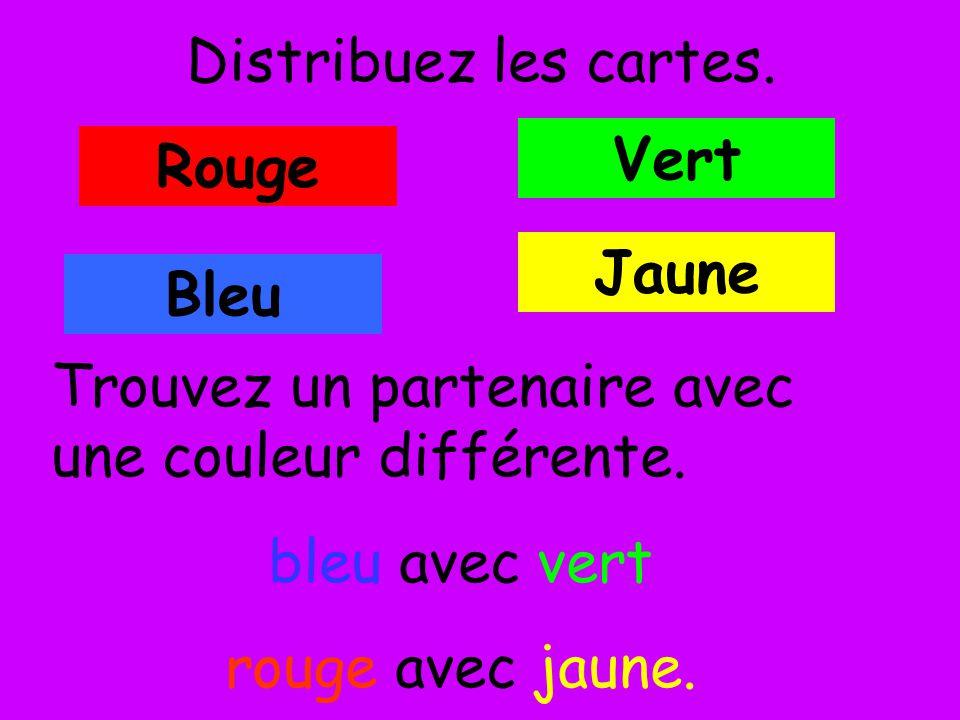 Distribuez les cartes. Rouge Vert Bleu Jaune Trouvez un partenaire avec une couleur différente. bleu avec vert rouge avec jaune.