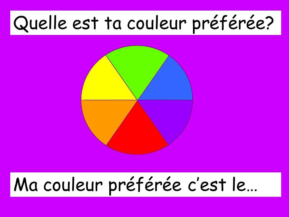 Quelle est ta couleur préférée? Ma couleur préférée cest le…