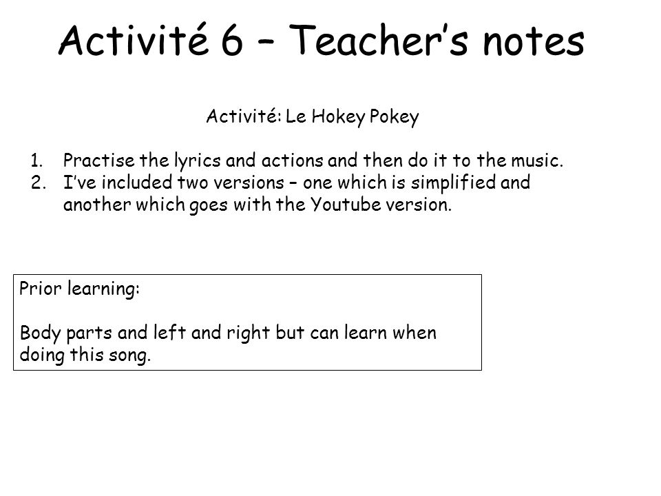 Activité 6– Le Hokey Pokey Modern Languages I gain a deeper understanding of my first language and appreciate the richness and interconnected nature o