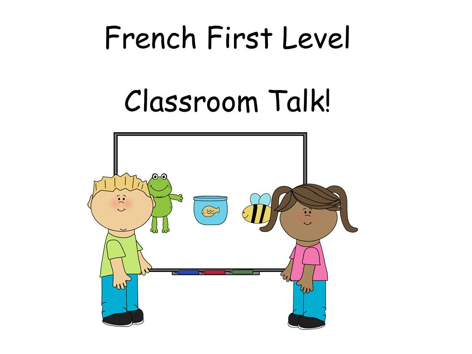 French First Level Classroom Talk!
