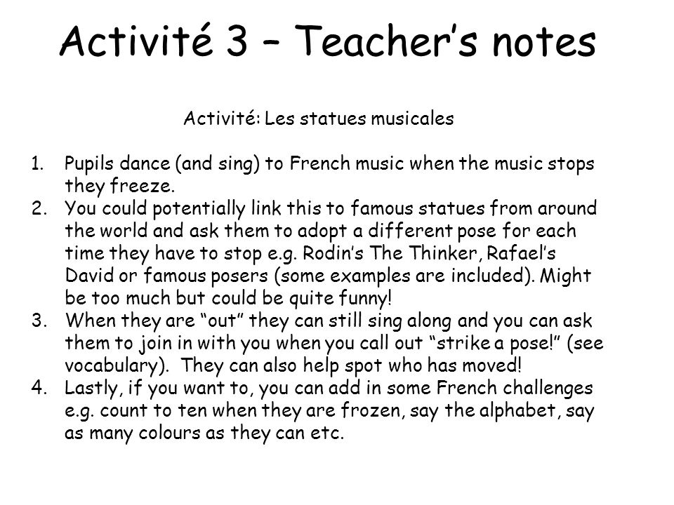 Activité 3 – Les statues musicales! Modern Languages I gain a deeper understanding of my first language and appreciate the richness and interconnected