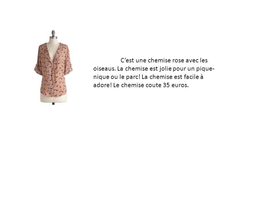 Cest une chemise rose avec les oiseaus. La chemise est jolie pour un pique- nique ou le parc! La chemise est facile à adore! Le chemise coute 35 euros
