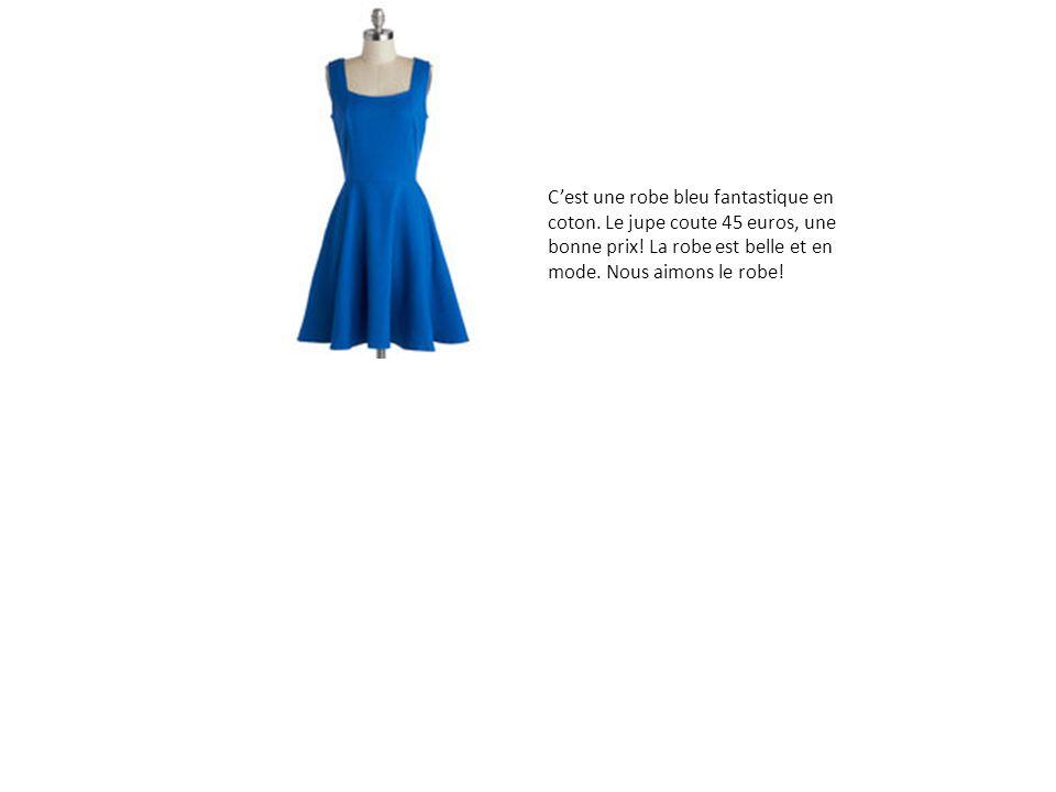 Cest une robe bleu fantastique en coton. Le jupe coute 45 euros, une bonne prix! La robe est belle et en mode. Nous aimons le robe!