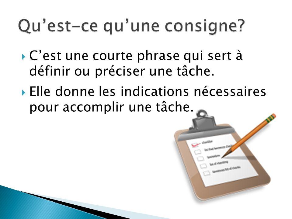 Cest une courte phrase qui sert à définir ou préciser une tâche. Elle donne les indications nécessaires pour accomplir une tâche.