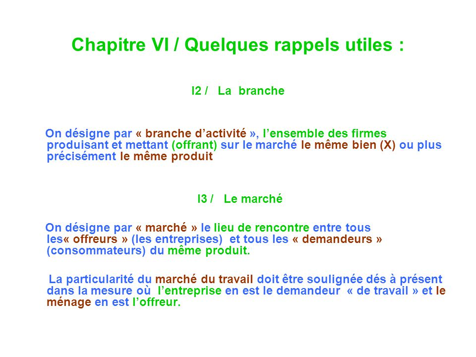 Chapitre VI / Quelques rappels utiles : I2 / La branche On désigne par « branche dactivité », lensemble des firmes produisant et mettant (offrant) sur