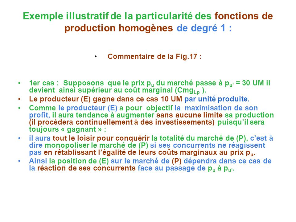 Exemple illustratif de la particularité des fonctions de production homogènes de degré 1 : Commentaire de la Fig.17 : 1er cas : Supposons que le prix