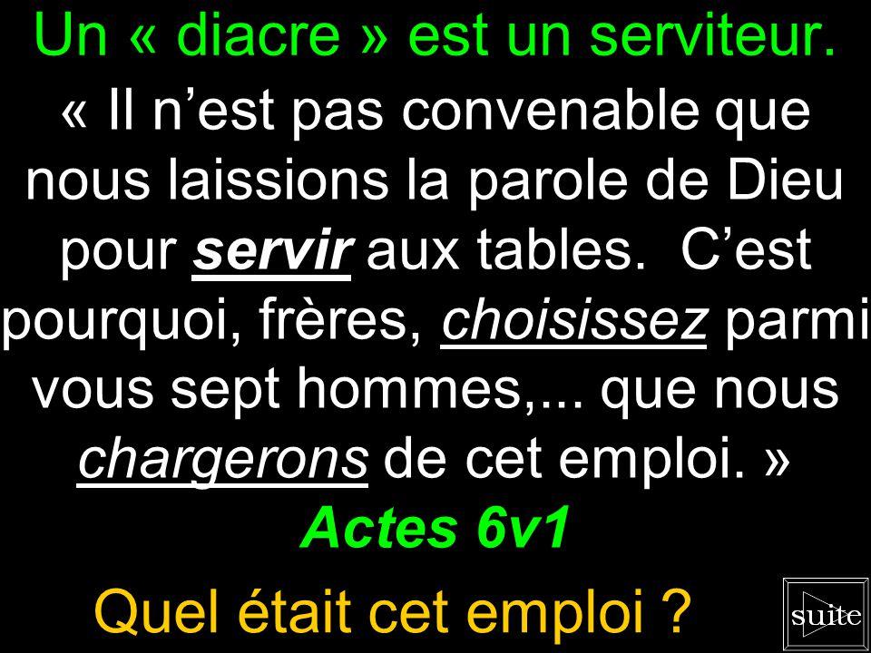 Un « diacre » est un serviteur.