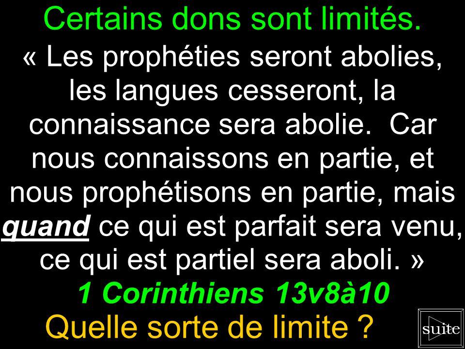 Que dit la Bible ? « Les prophéties seront abolies, les langues cesseront, la connaissance sera abolie. Car nous connaissons en partie, et nous prophé