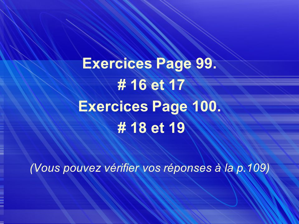 Exercices Page 99. # 16 et 17 Exercices Page 100.