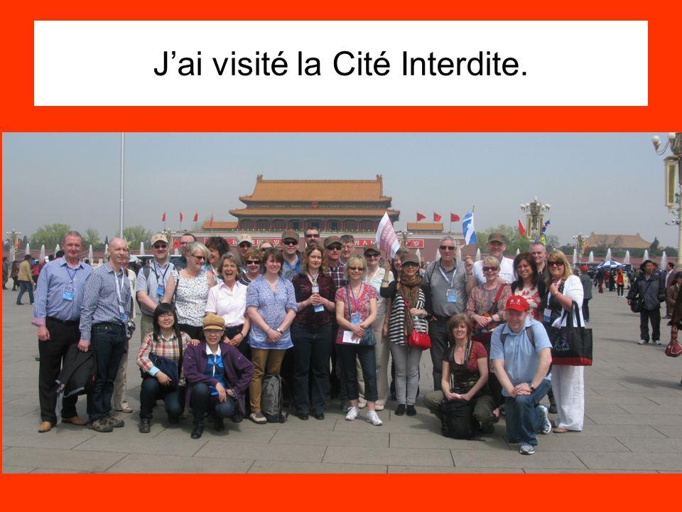 Jai visité la Cité Interdite.
