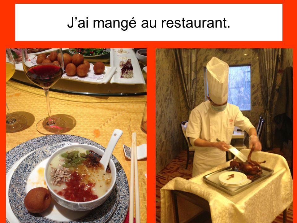 Jai mangé au restaurant.