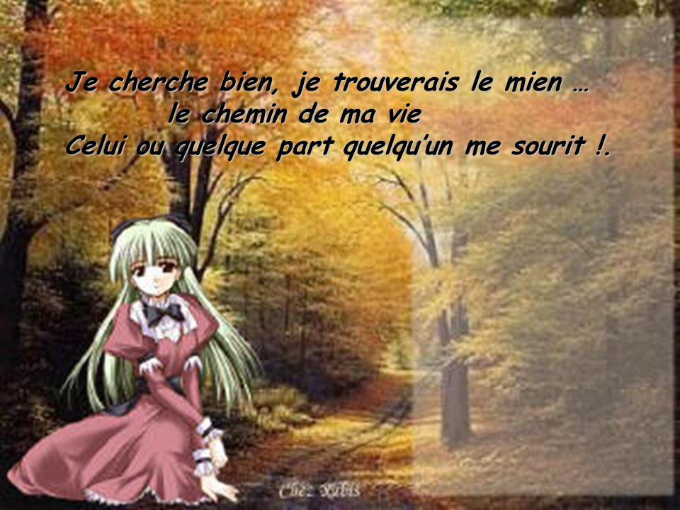 Pour moi ça dure. Mais jespère ! Mais jespère ! Même si devant moi, je ne vois plus le chemin. je ne vois plus le chemin.