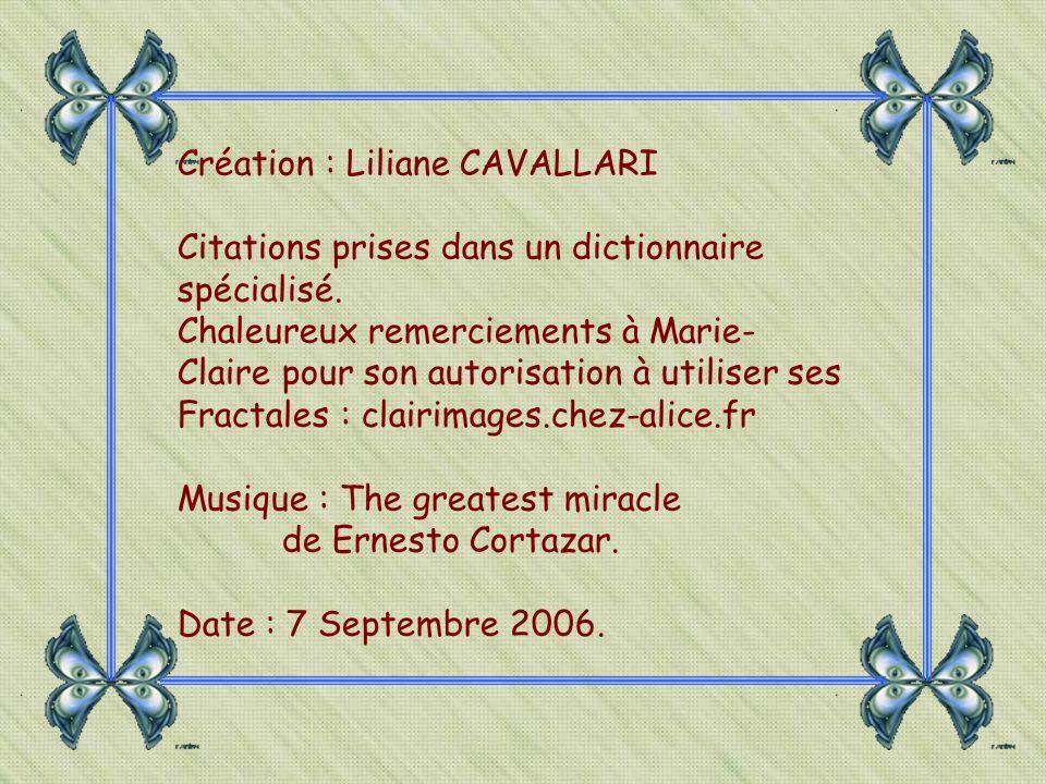 Création : Liliane CAVALLARI Citations prises dans un dictionnaire spécialisé.