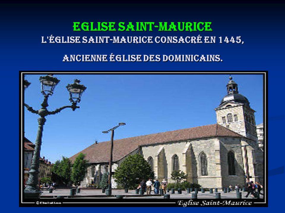 Eglise Saint-Maurice L'église Saint-Maurice consacré en 1445, ancienne église des Dominicains.