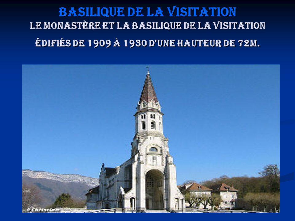 Basilique de la Visitation Le Monastère et la Basilique de la Visitation édifiés de 1909 à 1930 d'une hauteur de 72m.