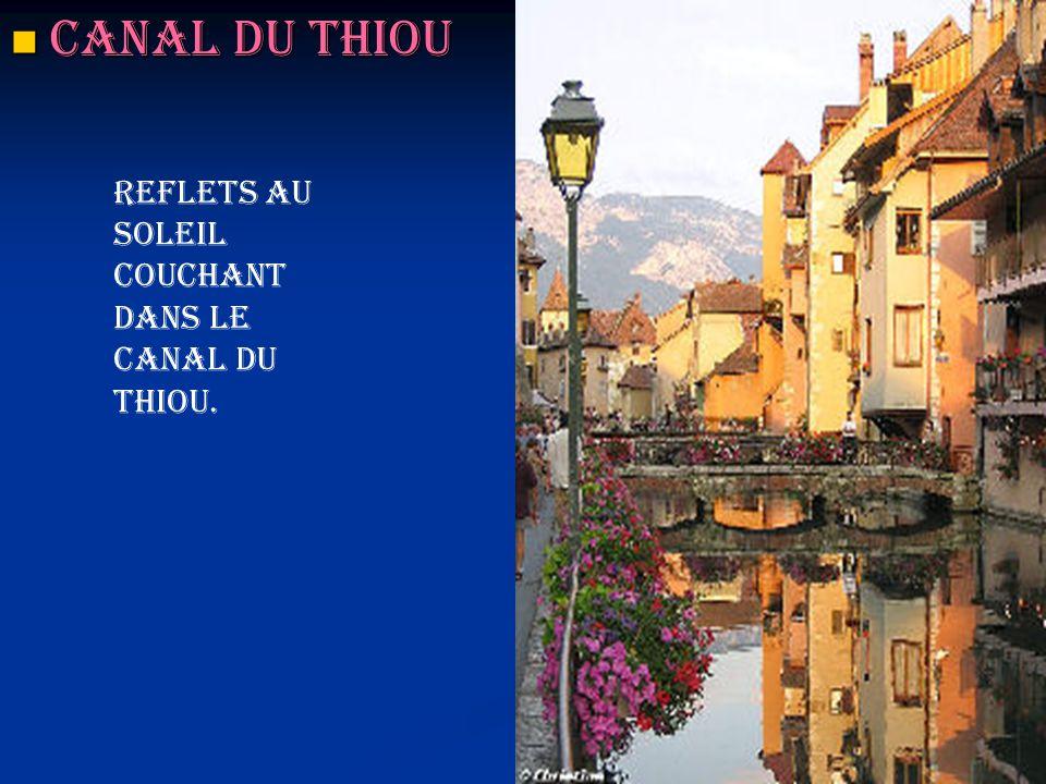 Canal du Thiou Canal du Thiou Reflets au soleil couchant dans le canal du Thiou.