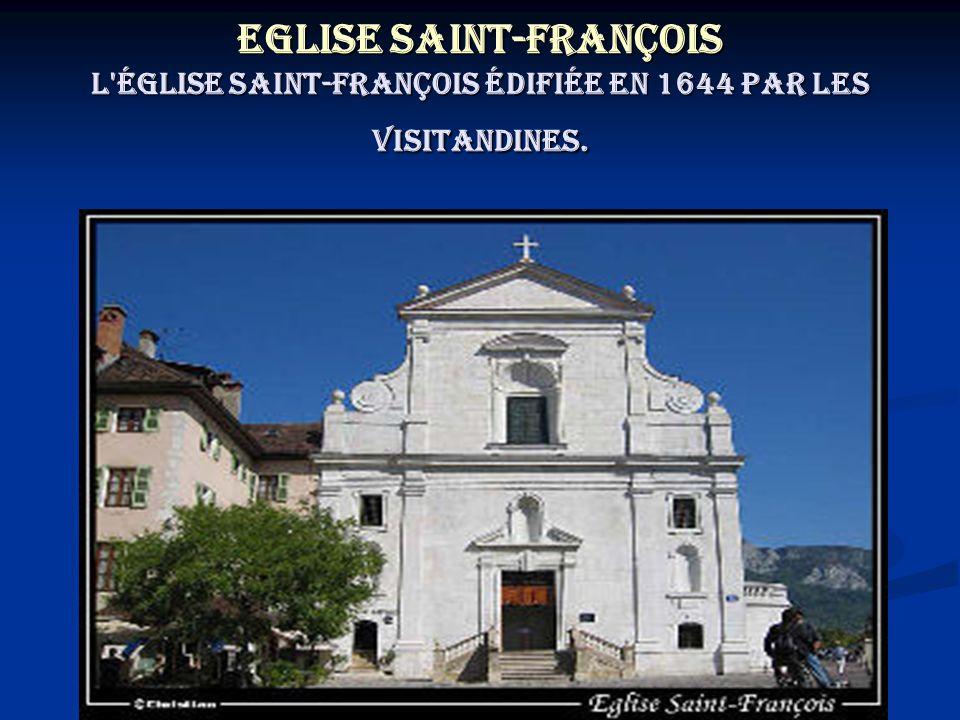 Eglise Saint-François L'église Saint-François édifiée en 1644 par les Visitandines.