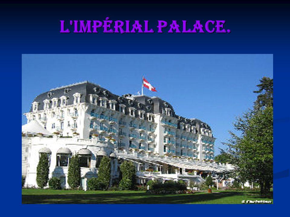L'Impérial Palace.