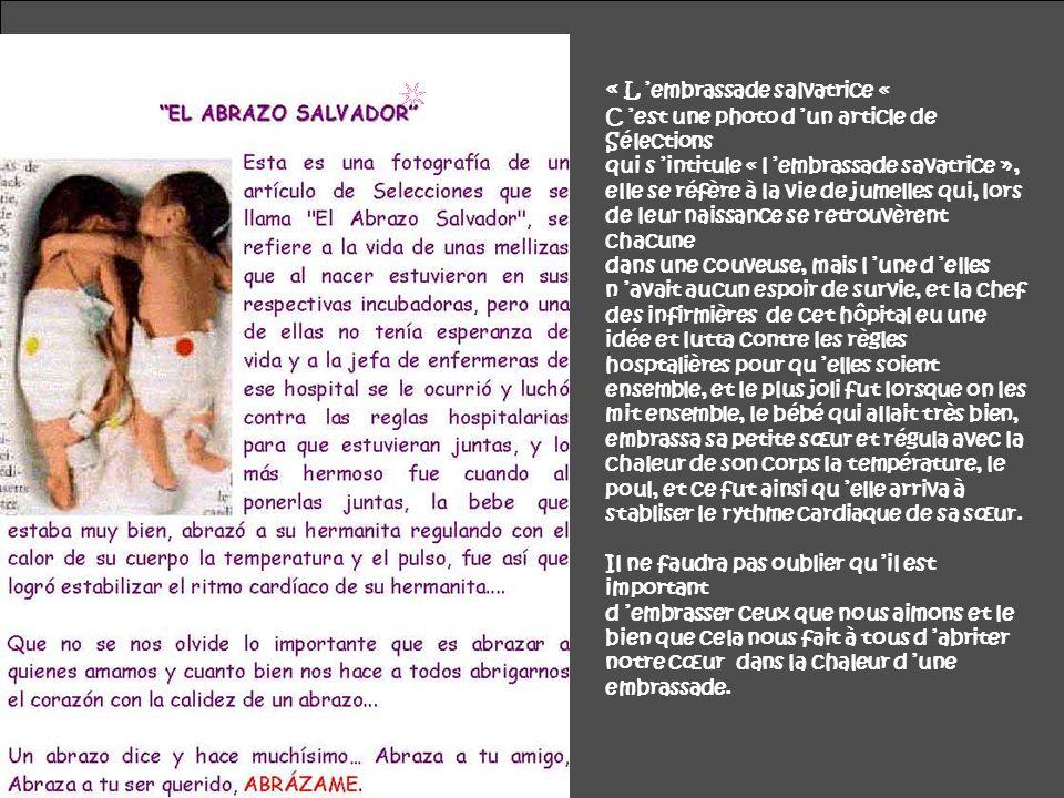 « L embrassade salvatrice « C est une photo d un article de Sélections qui s intitule « l embrassade savatrice », elle se réfère à la vie de jumelles