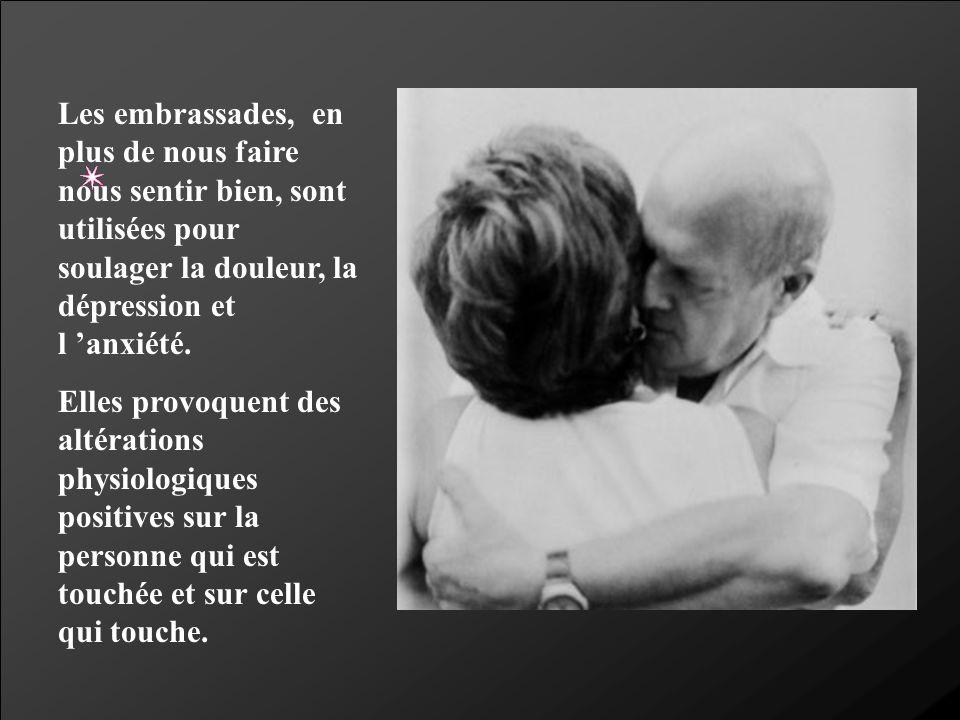 Les embrassades, en plus de nous faire nous sentir bien, sont utilisées pour soulager la douleur, la dépression et l anxiété. Elles provoquent des alt
