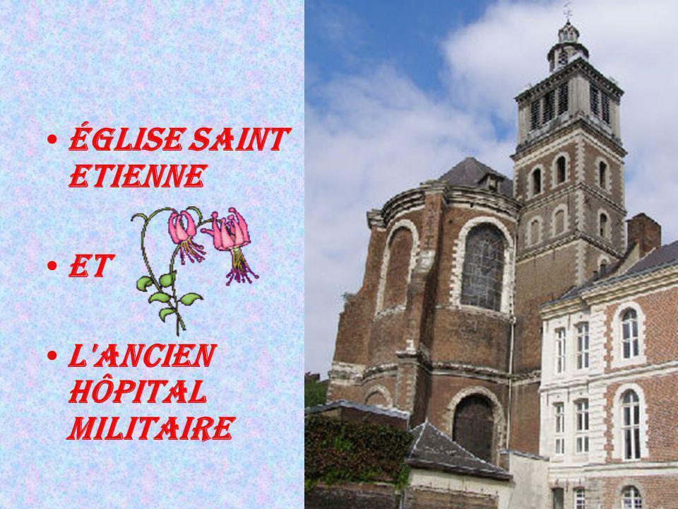 Église saint Etienne et l'ancien hôpital militaire