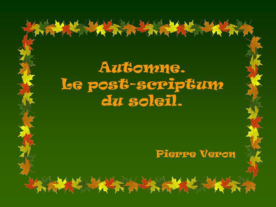 Automne. Le post-scriptum du soleil. Pierre Veron