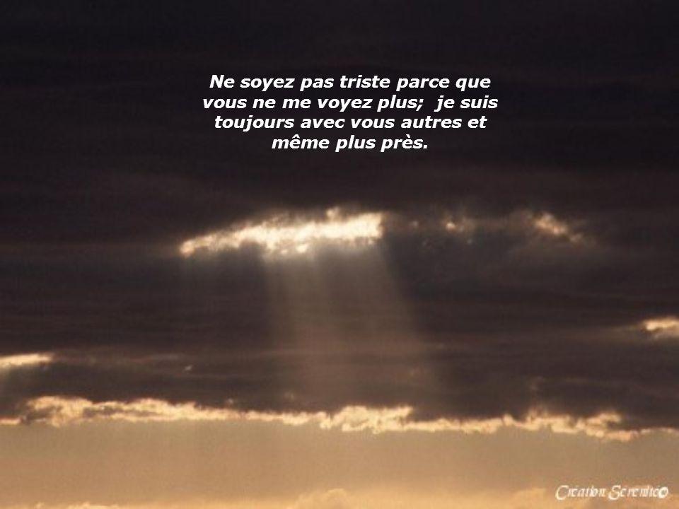 Jai écris cette lettre du ciel; ici, il ny a pas de larmes ni de souffrances. Il y a juste; lAmour Éternel.