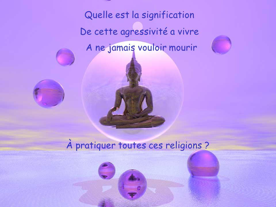 À pratiquer toutes ces religions .