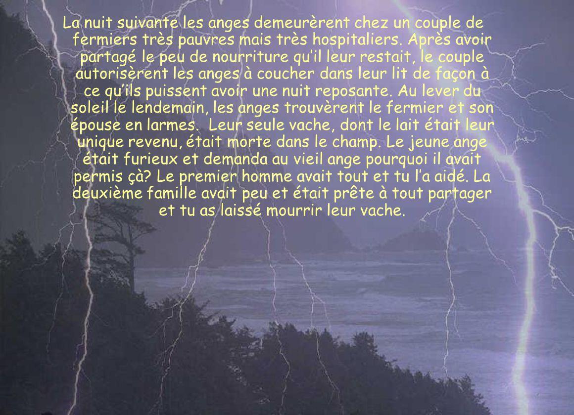 La nuit suivante les anges demeurèrent chez un couple de fermiers très pauvres mais très hospitaliers. Après avoir partagé le peu de nourriture quil l